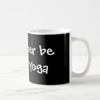 Ik zou eerder Yoga doen Koffiemok