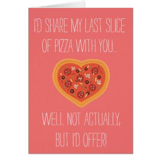 """""""ik zou mijn pizza met u"""" Kaart delen"""