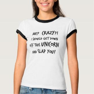 Ik zou neer van Die Eenhoorn moeten worden en u T Shirt
