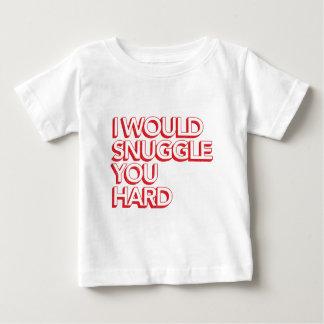 Ik zou u me hard nestelen baby t shirts