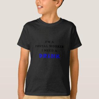 Im een PostArbeider I Behoefte een Drank T Shirt