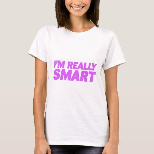 I'm really smart t shirt
