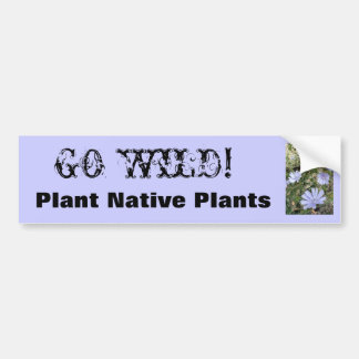 IMG_3801, GA WILD! , Plant Inheems Plant Bumpersticker