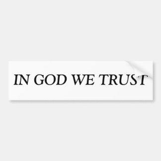 """""""IN GOD DIE WIJ """" HEBBEN VERTROUWD OP BUMPERSTICKER"""