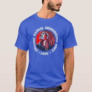Inheemse Amerikaan (Onwettige Immigratie) T Shirt