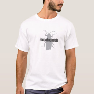 Insectophobia T Shirt