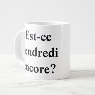 Is het nog Vrijdag? In het Frans! Grote Koffiekop