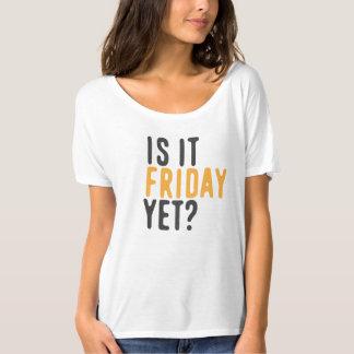 Is het nog vrijdag? t shirt