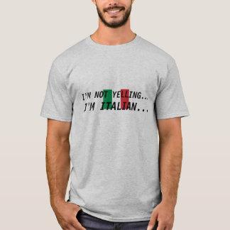 Italiaans-vlag, SCHREEUW ik NIET…, ben ik T Shirt