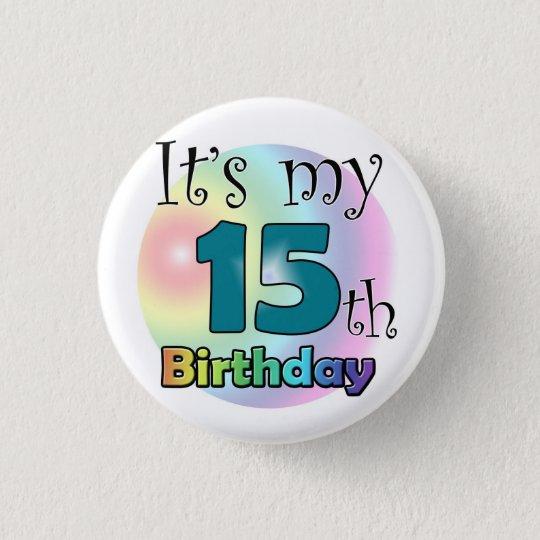 It's my 15th Birthday Ronde Button 3,2 Cm
