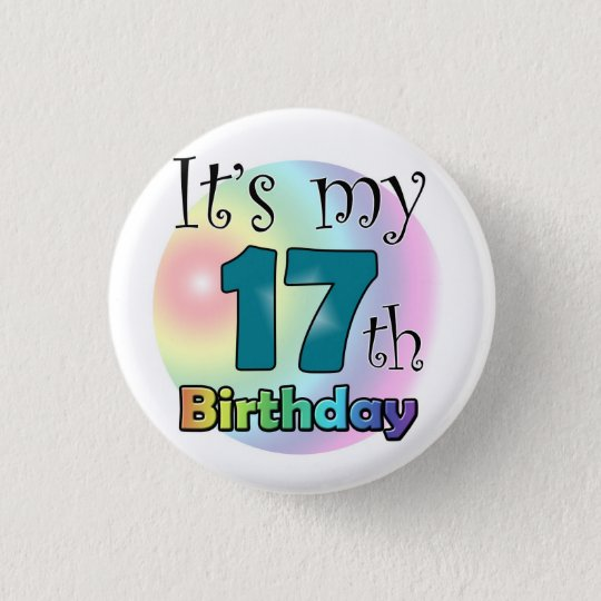 It's my 17th Birthday Ronde Button 3,2 Cm