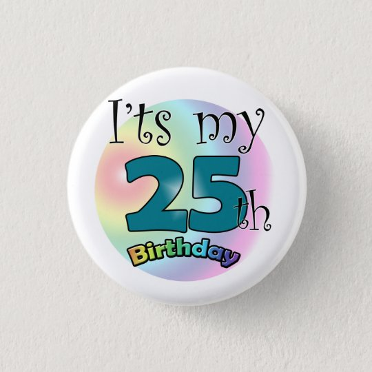 It's my 25th Birthday Ronde Button 3,2 Cm