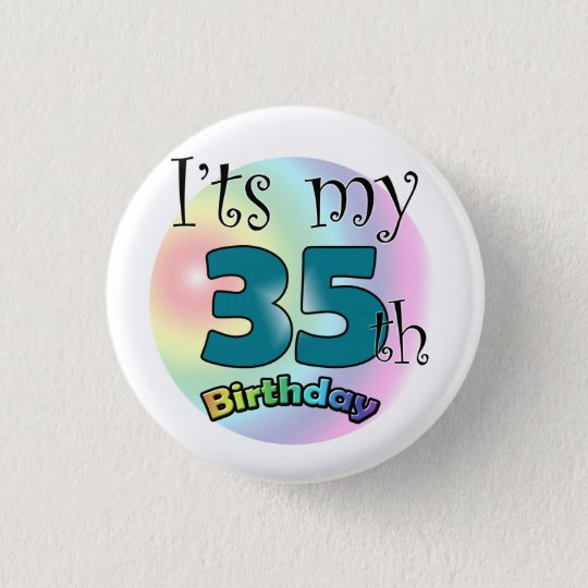 It's my 35th Birthday Ronde Button 3,2 Cm
