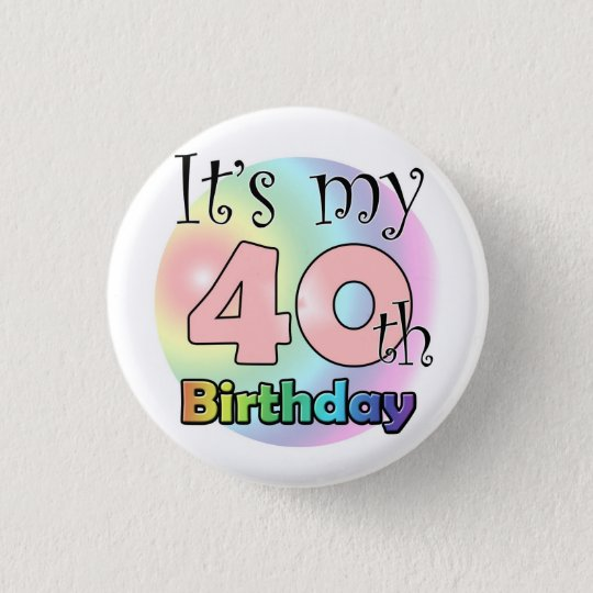 It's my 40th Birthday (Pink) Ronde Button 3,2 Cm