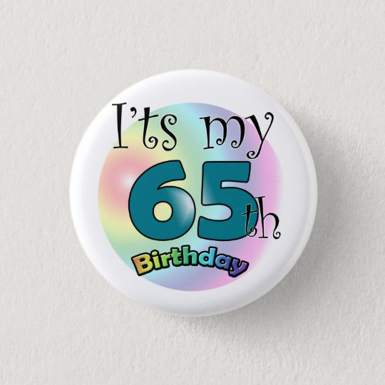 It's my 65th Birthday Ronde Button 3,2 Cm