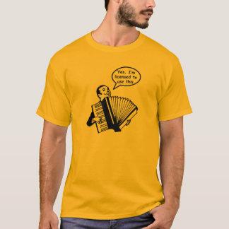 Ja, ben ik vergunning gegeven om dit (Harmonika) T Shirt