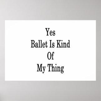 Ja is het Ballet Vriendelijk van Mijn Ding Poster