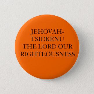 JEHOVAH-TSIDKENU LORD ONZE OPRECHTHEID RONDE BUTTON 5,7 CM