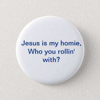 Jesus is mijn homieSpeld Ronde Button 5,7 Cm