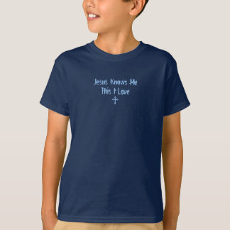 Jesus Knows Me This I Love T Shirt