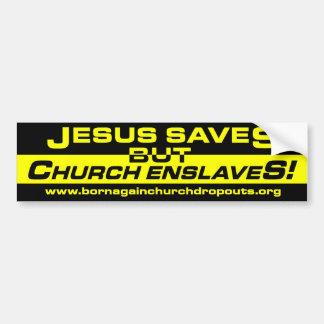 Jesus Saves maar Kerk verslaaft! bumper sticker