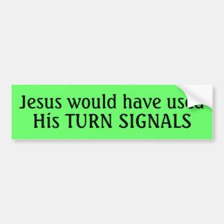 Jesus zou, Zijn RICHTINGAANWIJZERS gebruikt hebben Bumpersticker