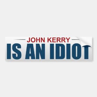 John Kerry is een Idiot Bumpersticker
