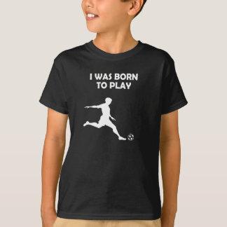 Jongens/Man was ik geboren om voetbal te spelen T Shirt