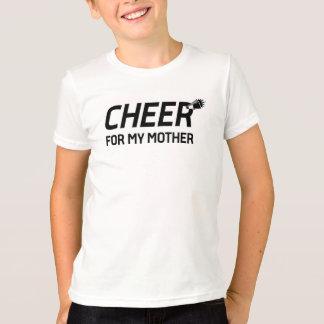 Juich voor Mijn Moeder toe T Shirt