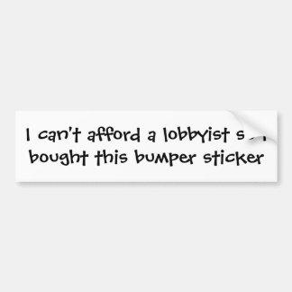 Kan me geen Lobbyist veroorloven Bumpersticker