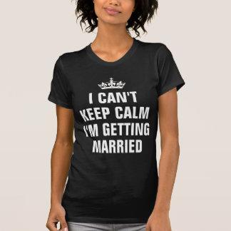 Kan niet kalm houden ik word Gehuwd T Shirt