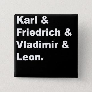 Karl & Friedrich & Vladimir & Leon Vierkante Button 5,1 Cm