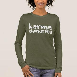 """""""Karma """" T Shirts"""