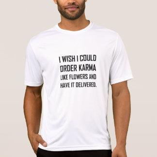 Karma zoals Bloemen Geleverde Grap T Shirt
