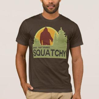 Kerel, die squatchy klinkt t shirt