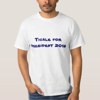 Kietelend gevoel voor President 2016 T Shirt