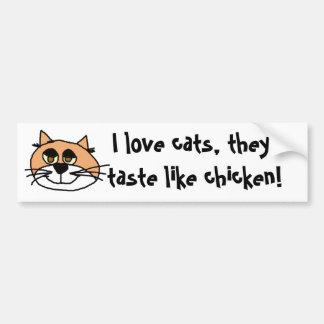 kittykat, houd ik van katten, proeven zij als kip! bumpersticker