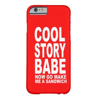 KOEL VERHAAL BABE: GA NU MAKEN EEN SANDWICH ZIJN BARELY THERE iPhone 6 HOESJE