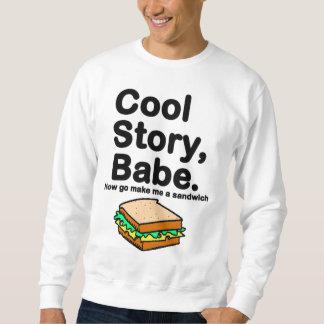 Koel Verhaal, Babe. Ga nu maken me een sandwich Trui
