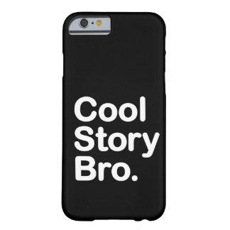 Koel Verhaal Bro. iPhone 6 hoesje