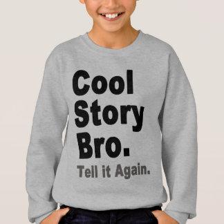 Koel Verhaal Bro. Vertel opnieuw het. De T - Trui