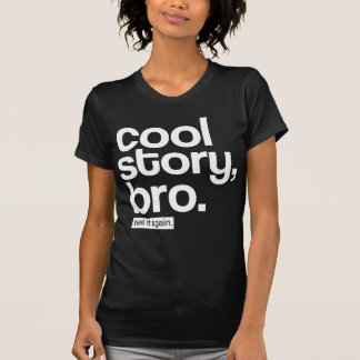 Koel Verhaal, Bro. Vertel opnieuw het T Shirt