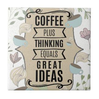 Koffie plus het Denken = de Grote Minnaar van de Keramisch Tegeltje