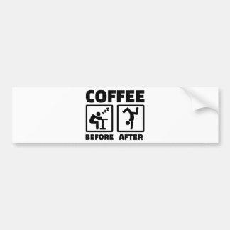 Koffie voordien daarna bumpersticker