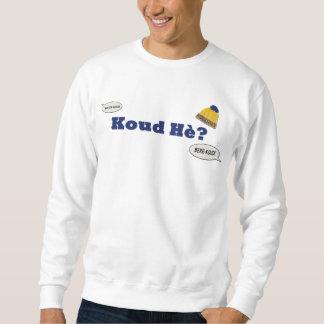 Koud Hè? Sweatshirts