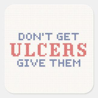 Krijg geen Zweren Vierkante Sticker