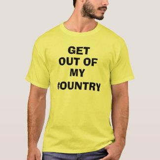 Krijg uit mijn land! t shirt