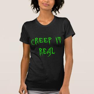 Kruipen Echt het T Shirt