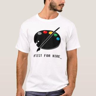 Kunstenaar voor Huur T Shirt