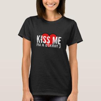 Kus me, ben ik een T-shirt Statist
